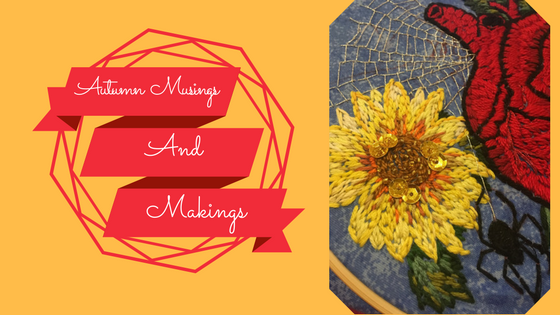 Autumn Musings & Makings